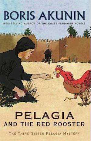 Pelagia and the Red Rooster af Boris Akunin