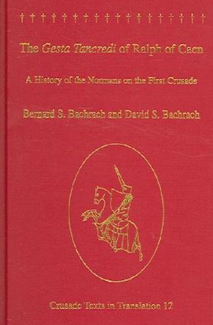 The Gesta Tancredi Of Ralph Of Caen af Bernard S Bachrach, David S Bachrach