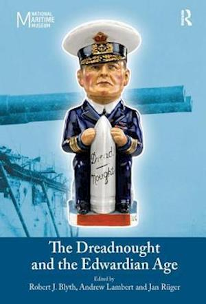 The Dreadnought and the Edwardian Age af Andrew D Lambert, Jan Rueger, Andrew Lambert