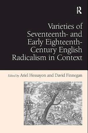 Varieties of Seventeenth-and Early Eighteenth-Century English Radicalism in Context af Ariel Hessayon, David Finnegan