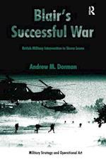 Blair's Successful War (Military Strategy and Operational Art)