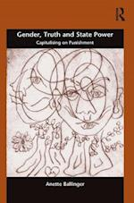 Gender, Truth and State Power (Gender in Law,Culture, and Society)