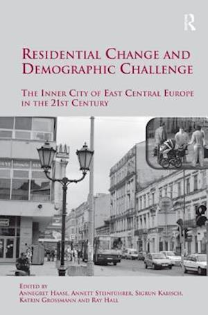 Residential Change and Demographic Challenge af Annegret Haase, Katrin Grossmann, Ray Hall