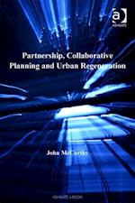 Partnership, Collaborative Planning and Urban Regeneration af John Mccarthy
