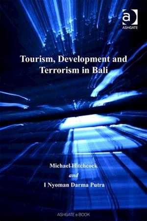 Tourism, Development and Terrorism in Bali af Michael Hitchcock