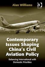 Contemporary Issues Shaping China's Civil Aviation Policy af Alan Williams