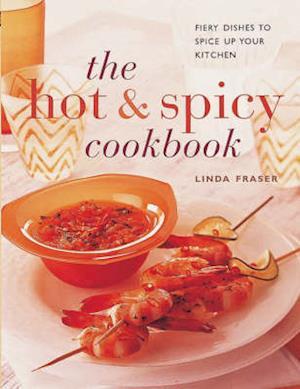 Bog, paperback The Hot and Spicy Cookbook af Linda Fraser