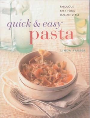 Bog, paperback Quick and Easy Pasta af Linda Fraser