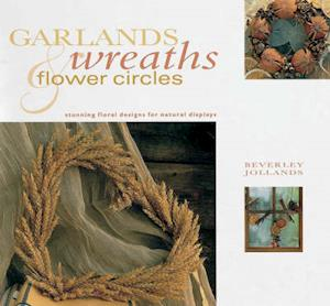 Bog, paperback Garlands, Wreaths and Flower Circles af Beverley Jollands