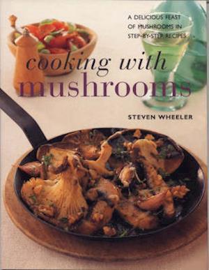 Bog, paperback Cooking with Mushrooms af Steven Wheeler