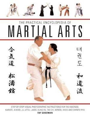 The Practical Encyclopedia of Martial Arts af Fay Goodman