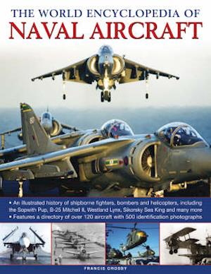 Bog, hardback Naval Aircrafts, the World Encyclopedia of af Francis Crosby
