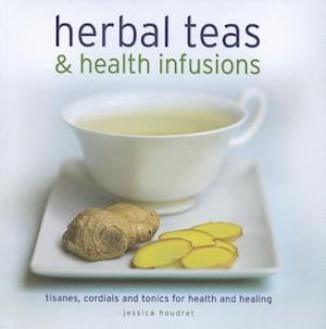 Herbal Teas & Health Infusions af Jessica Houdret