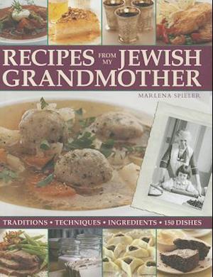 Recipes from My Jewish Grandmother's Kitchen af Marlena Spieler