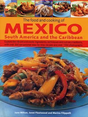 The Food and Cooking of Mexico, South America and the Caribbean af Jenni Fleetwood, Jane Milton, Marina Filippelli