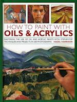 How to Paint with Oils & Acrylics af Hazel Harrison