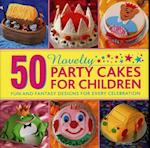 50 Novelty Party Cakes for Children af Sue Maggs