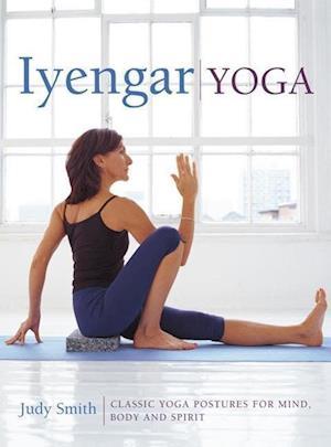 Iyengar Yoga af Judy Smith