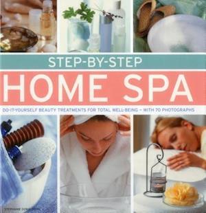 Step-by-Step Home Spa af Stephanie Donaldson