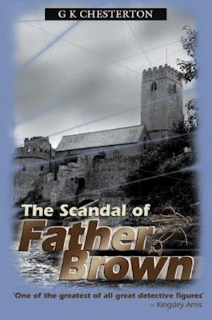 The Scandal of Father Brown af G K Chesterton