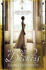 My Last Duchess af Daisy Goodwin