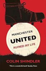 Manchester United Ruined My Life af Colin Shindler