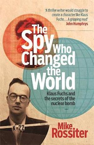 Bog, paperback The Spy Who Changed The World af Mike Rossiter