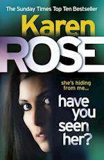 Have You Seen Her? (The Raleigh Series) af Karen Rose