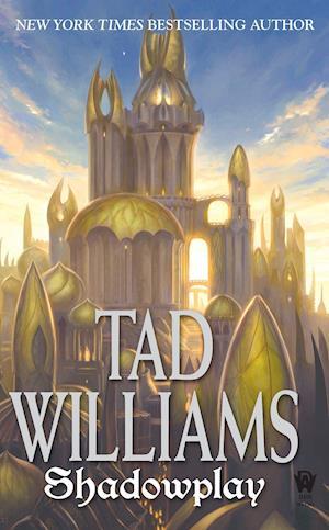 Shadowplay af Tad Williams
