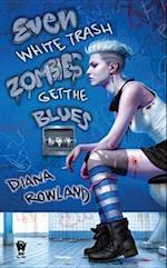 Even White Trash Zombies Get the Blues af Diana Rowland