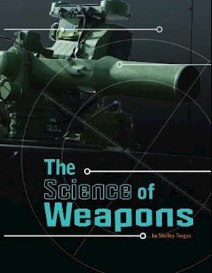 Bog, ukendt format The Science of Weapons af Shelley Tougas
