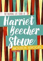 Harriet Beecher Stowe (Inspiring Stories)