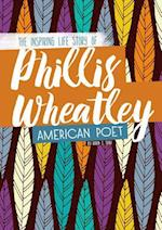 Phillis Wheatley (Inspiring Stories)
