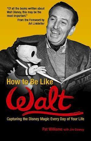 How to Be Like Walt af James Denney, Pat Williams