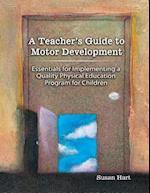 A Teacher's Guide to Motor Development
