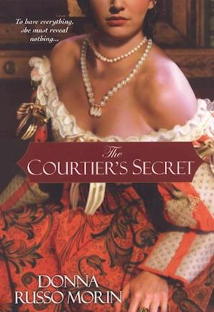Courtier's Secret af Donna Russo Morin