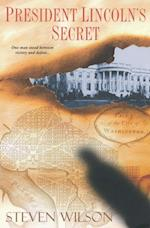 President Lincoln's Secret af Steven Wilson