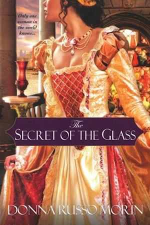 Secret of the Glass af Donna Russo Morin