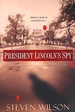 President Lincoln's Spy af Steven Wilson