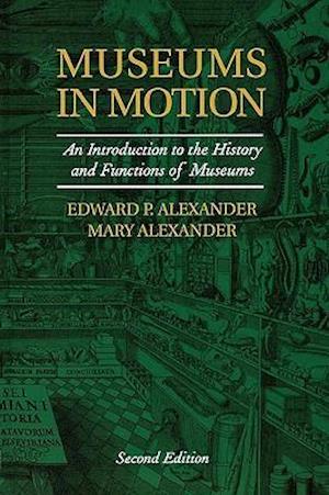 Museums in Motion af Mary Alexander, Edward Porter Alexander, Edward P Alexander