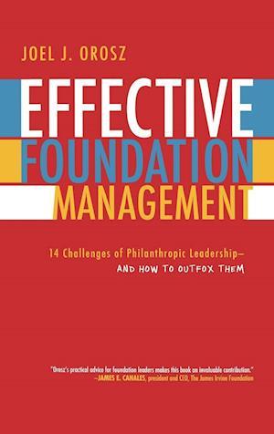 Effective Foundation Management af Joel J. Orosz