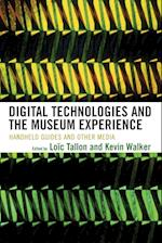 Digital Technologies and the Museum Experience af Kevin Walker