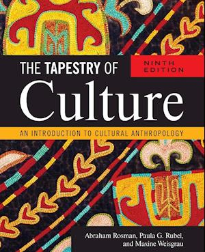 The Tapestry of Culture af Abraham Rosman, Maxine Weisgrau, Paula G Rubel