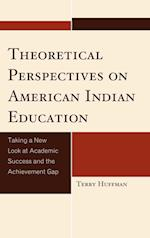 Theoretical Perspectives on American Indian Education af Terry Huffman