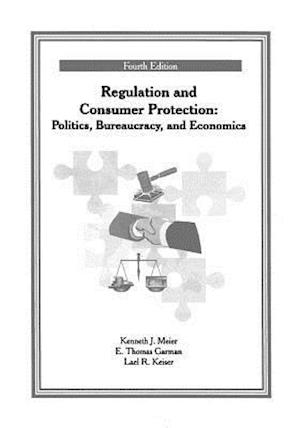 Regulation and Consumer Protection af Kenneth J. Meier, E. Thomas Garman, Lael R. Keiser