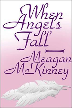 When Angels Fall af Meagan McKinney