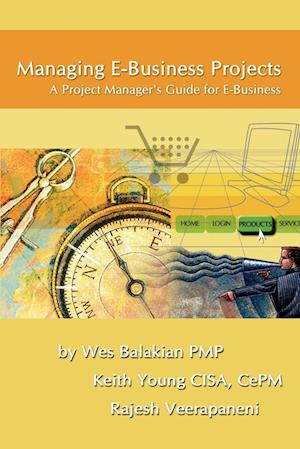 Managing E-Business Projects af Wes Balakian