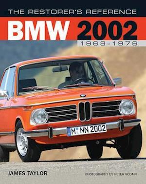 The Restorer's Reference BMW 2002 af James Taylor