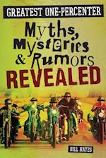 Greatest One-Percenter Myths, Mysteries and Rumors Revealed