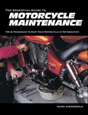 Bog, paperback The Essential Guide to Motorcycle Maintenance af Mark Zimmerman